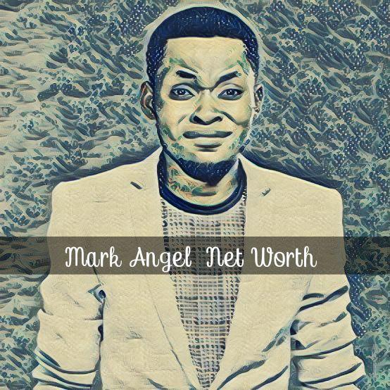 Mark Angel Net Worth