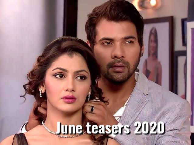Twist of fate June 2020 teasers